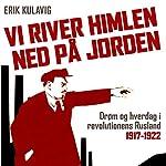 Vi river himlen ned på jorden | Erik Kulavig