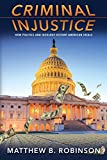 img - for Criminal Injustice: How Politics and Ideology Distort American Ideals book / textbook / text book