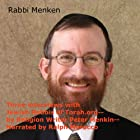 Three Interviews with Jewish Rabbis of Torah.org Hörbuch von Peter Menkin Gesprochen von: Ralph Morocco
