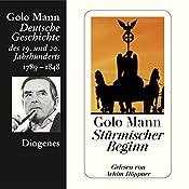 Stürmischer Beginn. Deutsche Geschichte des 19. und 20. Jahrhunderts (Teil 1) | Golo Mann