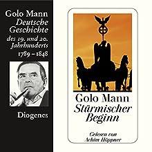 Stürmischer Beginn. Deutsche Geschichte des 19. und 20. Jahrhunderts (Teil 1) Hörbuch von Golo Mann Gesprochen von: Achim Höppner