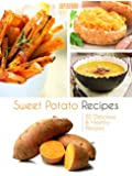 Top 50 Most Delicious Sweet Potato Recipes (Superfood Recipes Book 8) (English Edition)