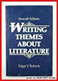 Writing Themes about Literature (0139710523) by Edgar V. Roberts