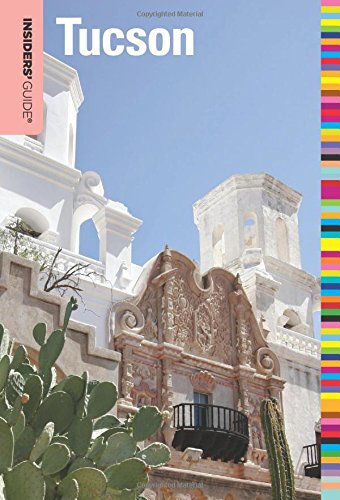 Insiders' Guide® To Tucson (Insiders' Guide Series)