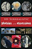 img - for 101 Surrealist Phobias and Obsessions (Volume 2) book / textbook / text book