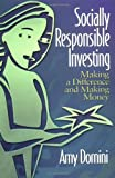 Socially Responsible Investing: Making a Difference and Making Money