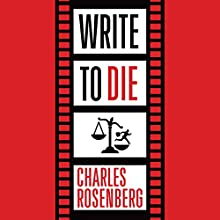 Write to Die Audiobook by Charles Rosenberg Narrated by Will Damron
