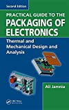 Practical Guide to the Packaging of Electronics, Second Edition: Thermal and Mechanical Design and Analysis