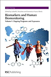 Biomarkers and Human Biomonitoring: v. 1 (Issues in Toxicology)