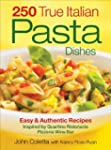 250 True Italian Pasta Dishes: Easy a...