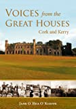 Voices From the Great Houses: Cork and Kerry