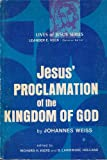 Jesus Proclamation of the Kingdom of God (Lives of Jesus)