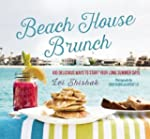Beach House Brunch: 100 Delicious Way...