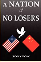A Nation of No Losers: A satire about US and China (Volume 1)