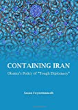 img - for Containing Iran: Obama's Policy of Tough Diplomacy book / textbook / text book