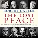 Lost Peace: Leadership in a Time of Horror and Hope: 1945-1953 Audiobook by Robert Dallek Narrated by Jonathan Davis