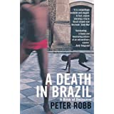 A Death in Brazil: A Book of Omissionsby Peter Robb