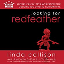 Looking for Redfeather (       UNABRIDGED) by Linda Collison Narrated by Aaron Landon