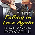 Falling in Love Again: An African American Romance Story Audiobook by Kalyssa Powell Narrated by Wanda J. Dixon