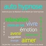 Autohypnose - exercices pour se relaxer et se dépasser par l'autohypnose | John Mac