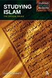 Studying Islam: The Critical Issues (Studying World Religions)