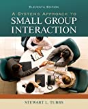 img - for By Stewart Tubbs A Systems Approach to Small Group Interaction (11th Edition) book / textbook / text book