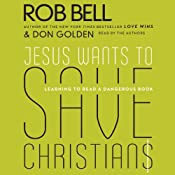 Jesus Wants to Save Christians: A Manifesto for the Church in Exile | [Rob Bell, Don Golden]