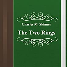 Charles M. Skinner: The Two Rings (       UNABRIDGED) by Charles M. Skinner Narrated by Anastasia Bertollo