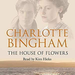 The House of Flowers | [Charlotte Bingham]
