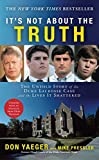 Its Not About the Truth: The Untold Story of the Duke Lacrosse Case and the Lives It Shattered
