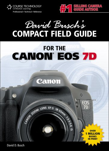 David Busch's Compact Field Guide for the Canon EOS 7D, 1st Edition