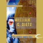 For Those Who Fell: Legion of the Damned, Book 6 | William C. Dietz