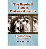 img - for [(The Baseball Film in Postwar America: A Critical Study, 1948-1962)] [Author: Ron Briley] published on (August, 2011) book / textbook / text book