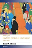 Reading the Modern British and Irish Novel 1890-1930 (0631226222) by Schwarz, Daniel R.