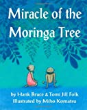 Miracle of the Moringa Tree