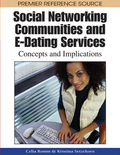 Social Networking Communities and E-Dating Services: Concepts and Implications (Premier Reference Source)