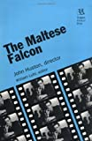 The Maltese Falcon: John Huston, director (Rutgers Films in Print series) [Paperback] [1995] First Edition Ed. William Luhr