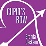 Cupid's Bow (       UNABRIDGED) by Brenda Jackson Narrated by Pete Ohms