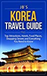 Korea Travel Guide: Top Attractions,...