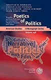 img - for Poetics of Politics: Textuality and Social Relevance in Contemporary American Literature and Culture (American Studies - A Monograph) book / textbook / text book