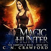 Magic Hunter: An Urban Fantasy Novel | C.N. Crawford