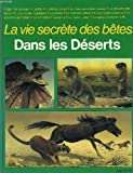 img - for La vie secrete des betes dans les deserts book / textbook / text book