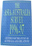 img - for The Asia-Australia Survey 1996-97: Centre for the Study of Australia-Asia Relations book / textbook / text book