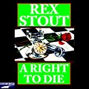 A Right to Die (       UNABRIDGED) by Rex Stout Narrated by Michael Prichard