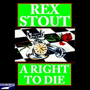 A Right to Die | [Rex Stout]