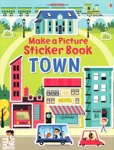 Make a Picture Sticker Book Town (Usborne Make a Picture Sticker Book)
