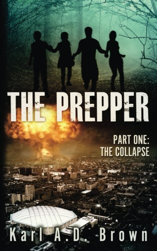 The Prepper, Part 1: The Collapse
