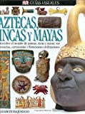 img - for Aztecas, Incas, Y Mayas (DK Eyewitness Books) (Spanish Edition) book / textbook / text book