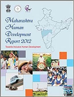 Maharashtra Human Development Report 2012: Towards Inclusive Human Development