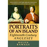Portraits of an island: Eighteenth century Anglesey (Studies in Anglesey history)by Helen Ramage